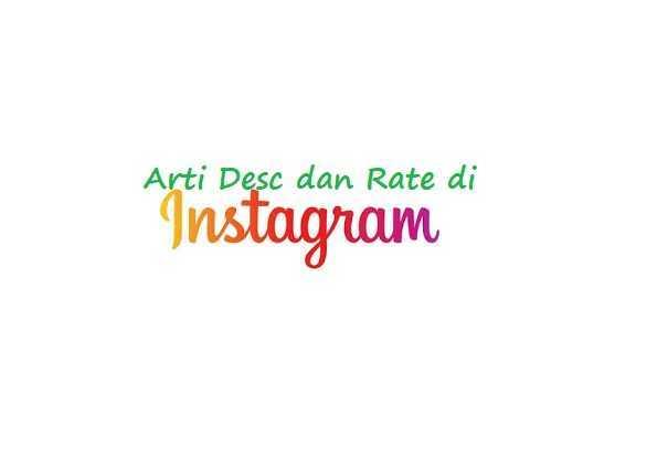 Apa Arti Desc dan Rate di Instagram?