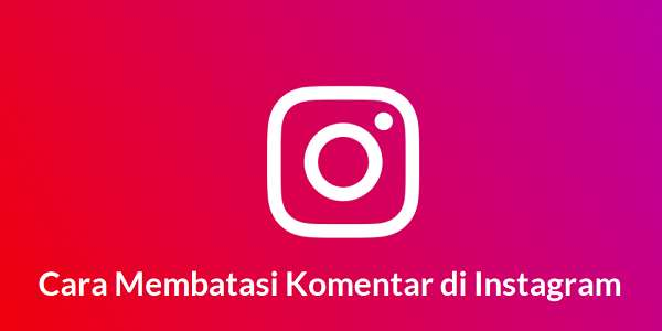 Cara Membatasi Komentar di Instagram
