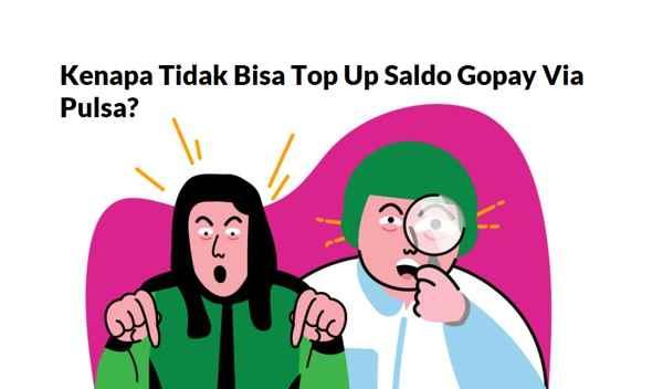 Kenapa Tidak Bisa Top Up GoPay Lewat Pulsa